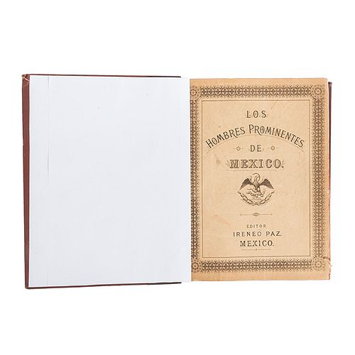 """Paz, Ireneo (Editor). Los Hombres Prominentes de México. México:Imprenta y Litografía de """"La Patria"""",1888. 209 litografías. 1a edición."""