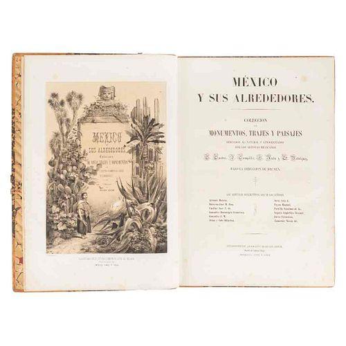 Castro, C. - Campillo, J. - Auda, L. - Rodríguez, C. México y sus alrededores. México, 1855-1886. Frontispicio y 29 láminas.