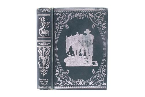 1896 Early Edition Ten Years a Cowboy By C.C. Post