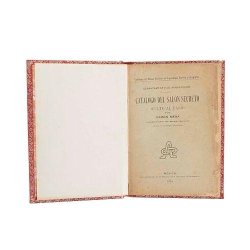 Mena, Ramón. Catálogo del Salón Secreto. México: Imp. del Museo N. de Arqueología, Historia y Etnografía, 1926.