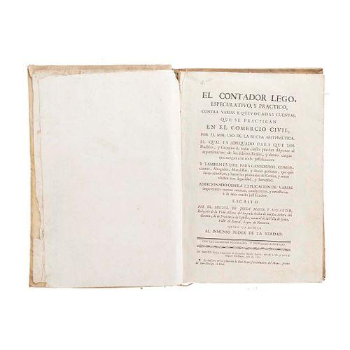 Hualde, Miguel de Jesús María. El Contador Lego, Especulativo, y Práctico, contra Varias Equivocadas Cuentas... Madrid, 1765.