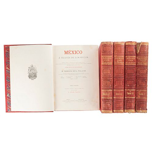 Riva Palacio, Vicente. México a través de los Siglos. México/Barcelona: ca. 1884 -1889. Ilustrados con cromolitografías. Piezas: 5.