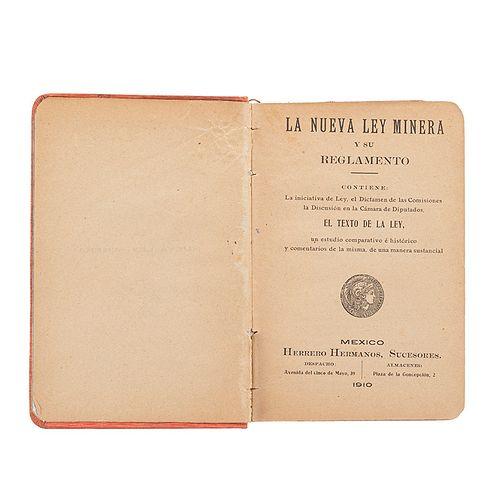 La Nueva Ley Minera y su Reglamento. México: Herrero Hermanos, Sucesores, 1910.