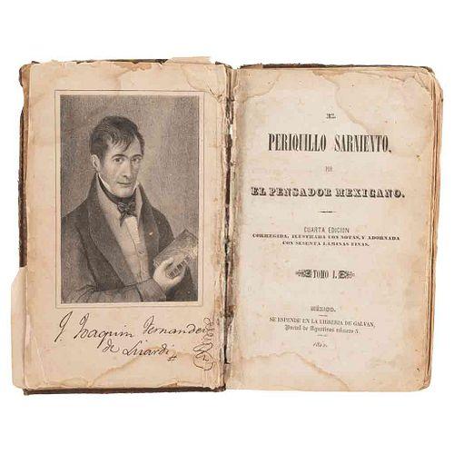 Fernández de Lizardi, Joaquín. El Periquillo Sarniento. México: Librería de Galván, 1842. Tomos I - II en un volumen. 28 litografías