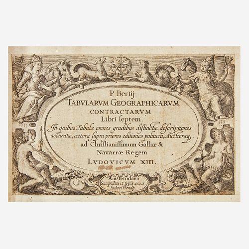 [Maps & Atlases] Bertius, P(etrus). Tabularum geographicarum contractarum libri septem...