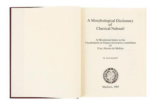 Campbell, R. Joe. A Morphological Dictionary of Classic Nahuatl. Madison: The Hispanic Seminary of Medieval Studies. 1985.