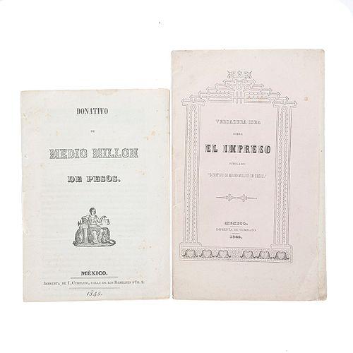 Godoy, Agustín. Donativo de Medio Millón de Pesos / Muñoz Ledo, Octaviano. Verdadera Idea Sobre el Impreso. México: 1845. Piezas: 2.
