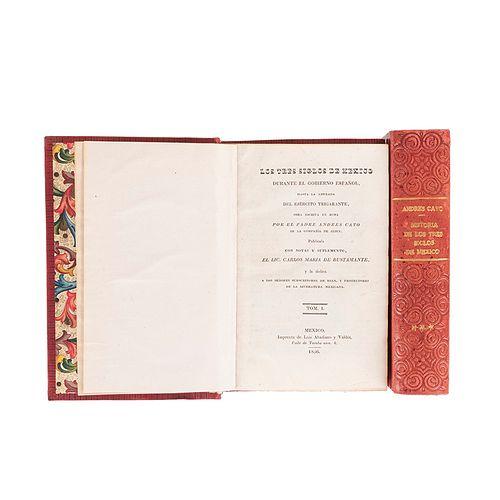 Bustamante, Carlos María de - Cavo, Andrés. Los Tres Siglos de México durante el Gobierno Español. México,1836-38. Tomos I-IV en 2 vol.