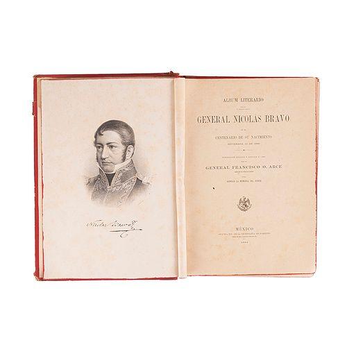 Arce, Francisco. Álbum Literario Dedicado al General Nicolás Bravo en el Centenario de su Nacimiento. México: 1886. Retrato de N. Bravo