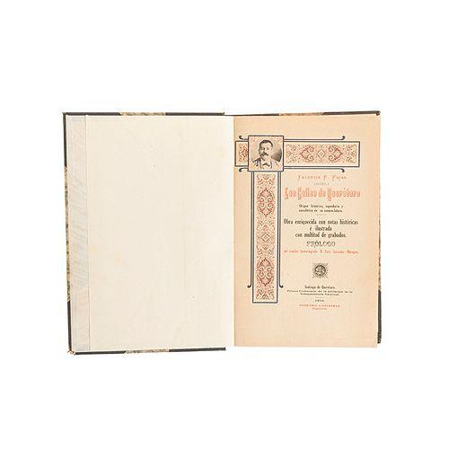 Frías, Valentín F. Las Calles de Querétaro. Origen histórico, legendario y anecdótico. Santiago de Querétaro, 1910. Ilustrado.