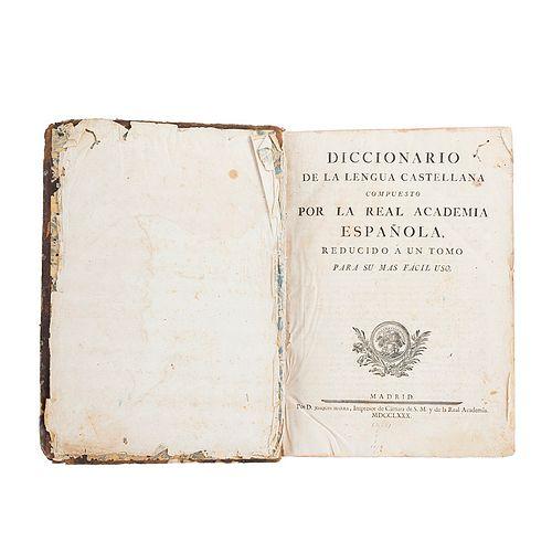 Real Academia Española. Diccionario de la Lengua Castellana. Reducido a un solo Tomo para su mas Facil Uso. Madrid, 1780. 1er. edición.