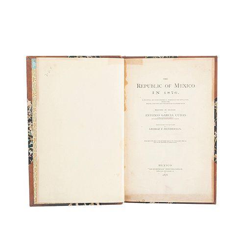 """García Cubas, Antonio. The Republic of Mexico in 1876. México: """"La Enseñanza"""" printing office, 1876. Ocho láminas y un mapa."""