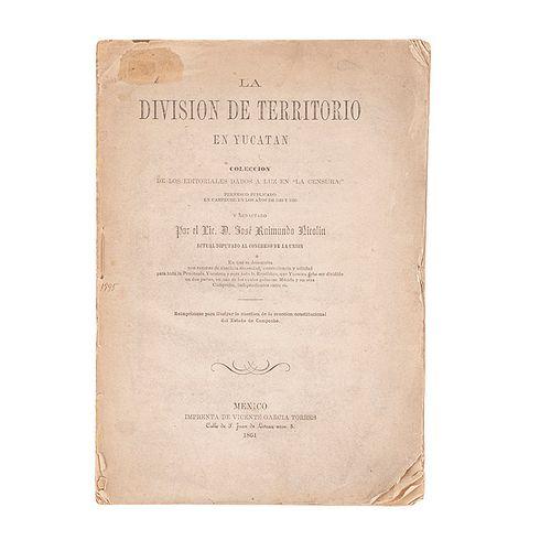 Nicolin, José Raimundo. La Division de Territorio en Yucatan... México, 1861.