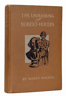 Houdini, Harry. The Unmasking of Robert-Houdin. New York, 1908. First Edition. Pictorial brown cloth