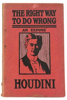 Houdini, Harry. The Right Way to Do Wrong. New York, 1906. PublisherНs original pictorial wraps. Por