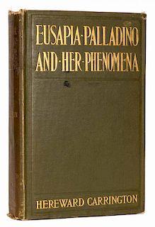 Carrington, Hereward. Eusapia Palladino and Her Phenomena. New York: B.W. Dodge, 1909. AuthorНs Copy