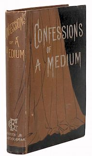 Confessions of a Medium. London: Griffith & Farran, 1882. Pictorial cloth, spine gilt stamped. Front