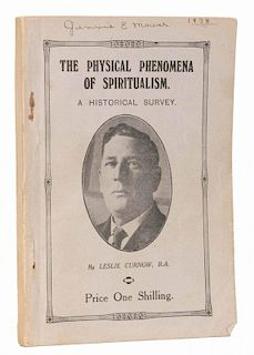 Curnow, Leslie. The Physical Phenomena of Spiritualism. Manchester, 1925. Pictorial wrappers. 8vo. E