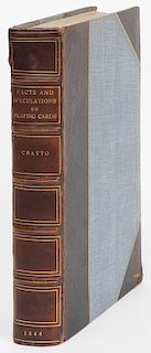 Chatto, William Andrew. Facts and Speculations on the Origin and History of Playing Cards. London