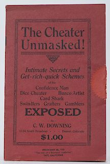 Downing, C.W. The Cheater Unmasked! Intimate Secrets and Get-rich-quick Schemes. Denver, ca. 1920. PublisherÍs printed red wraps. Portrait of the aut