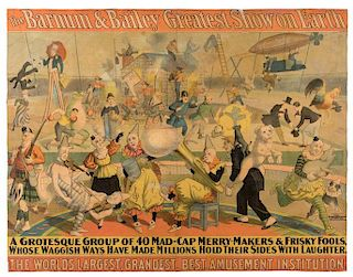 Barnum and Bailey Greatest Show on Earth. A Grotesque Group of 40 Mad-Cap Merry-Makers & Frisky Fools.