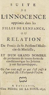 (Porrade, Pierre de) Suite de l'Innocence opprimée dans les Filles de l'Enfance, où Relation du Procès du Sr. Peissonel Me