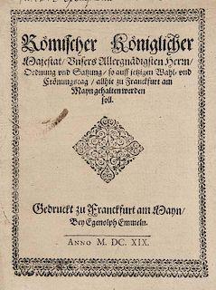 Roemischer Koeniglicher Majestat, unsers Allergnaedigsten Herrn, Ordnung und Satzung, so auff jetzigen Wahl- und Croenungstag