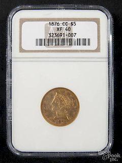 Gold Liberty Head five dollar coin, 1876 CC, NGC XF-40.