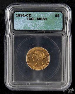 Gold Liberty Head five dollar coin, 1891 CC, ICG MS-61.
