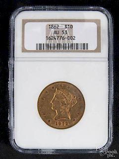 Gold Liberty Head ten dollar coin, 1862, NGC AU-53.