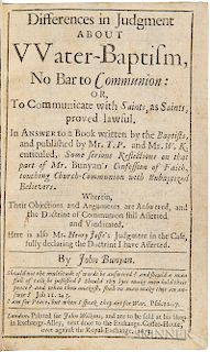 Bunyan, John (1628-1688) Differences in Judgment about Water-Baptism, No Bar to Communion.