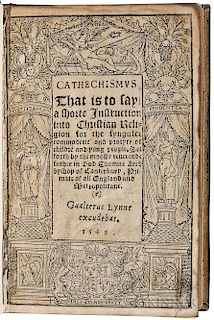 Cranmer, Thomas (1489-1556) Catechismus, That is to Say, a Shorte Instruction into Christian Religion for the Synguler Commoditie and P