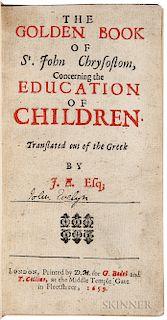 John Chrysostom, Saint (d. 407); trans. Evelyn, John (1620-1706) The Golden Book of St. John Chrysostom, Concerning the Education of Ch
