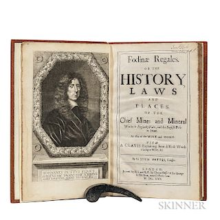 Pettus, Sir John (1613-1690) Fodinae Regales. Or the History, Laws and Places of the Chief Mines and Mineral Works in England, Wales, a