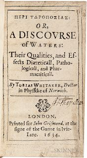 Whitaker, Tobias (d. 1666) Peri Ydroposias: or, a Discourse of Waters: their Qualities, and Effects Diaeticall, Pathologicall, and Phar