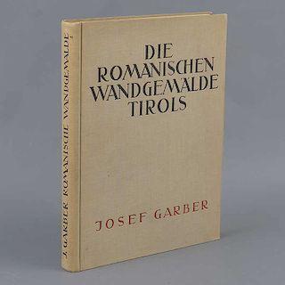 Garber, Josef. El mural romántico del Tirol. (Die Romanischen Wandgemälde Tirols). Alemania. Krystal-Verlag/Wien., 1928. Escri...