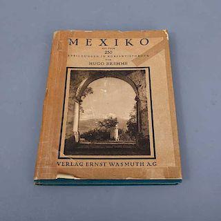 "Brehme, Hugo. ""Mexiko"". Alemania: Orbis terrarum, 1925. Encuadernación en pasta dura."