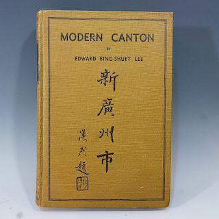 ANTIQUE BOOK - MODERN CANTON, 1936 EDWARD BING-SHUEY LEE