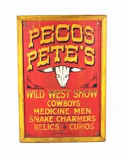Pecos Pete's Wild West Show Wooden Folk Sign