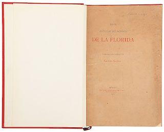 García, Genaro. Dos Antiguas Relaciones de La Florida, Publicadas por Primera Vez. México, 1902. Edición de 500 ejemplares.