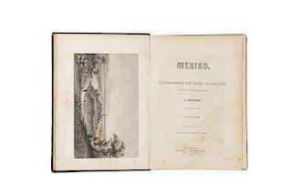 Sartorius, C. Mexiko och Mexikanarne. Landskapsbilder och Skizzer ur Folklifvet. Stockholm, 1862. Frontispicio + 17 láminas.