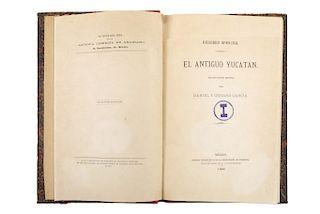"""Spencer, Herbert. El Antiguo Yucatan. México: Oficina Tipográfica de la secretaría de Fomento, 1898. """"Tiro de pocos ejemplares""""."""