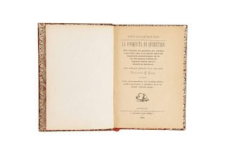 Frías, Valentín F. Opúsculos Queretanos. La Conquista de Querétaro. Querétaro: Imprenta de la Escuela de Artes, 1906. 7 láminas.