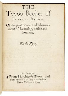 BACON, Francis (1561-1626). The Twoo Bookes of Francis Bacon. Of the proficience and advancement of Learning, divine and humane. London: [Thomas Purfo