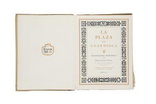 LIBRO SOBRE PLAZA DE LA GUARDIOLA (CIUDAD DE MÉXICO).  Gómez de Orozco, Federico.  La Plaza de Guardiola. Monografía Histórica.
