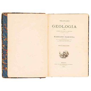 G - Barcena, Mariano. Tratado de Geología, Elementos Aplicables a la Agricultura, a la Ingeniería y a la Industria. Méxi...