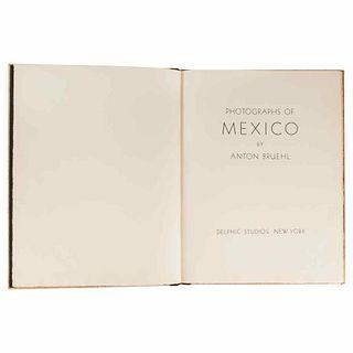 Bruehl, Anton. Photographs of Mexico. New York: Delphic Studios, 1933. 25 photoengravings. Edition of 1000 copies.
