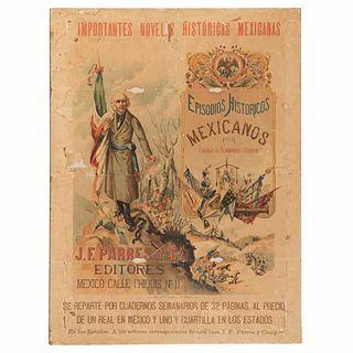 """Advertising poster, """"Episodios Históricos Mexicanos."""" Mexico: J. F. Parres y Comp., 1880. 33.2 x 24.8"""" (84.5 x 63 cm)."""
