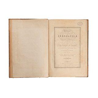 Brué, Adrien Hubert. Atlas Universel de Géographie Physique, Politique et Historique. Ancienne et Moderne. Contenant:...Paris, 1822.