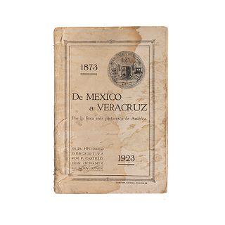 Castillo, Francisco. De México a Veracruz 1873-1923. Por la Línea más Pintoresca de América. Guía Histórico Descriptiva. México, 1923.